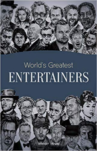 World's Greatest Entertainers: Inspirational biographies for kids