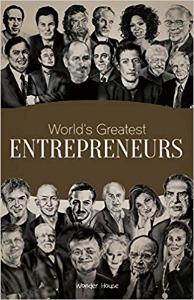World's Greatest Entrepreneurs: Inspirational biographies for kids