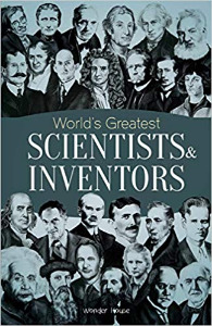 World's Greatest Scientists & Inventors: Inspirational biographies for kids